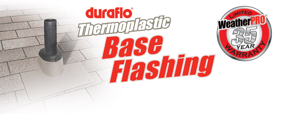 Thermoplastic Base Flahsing